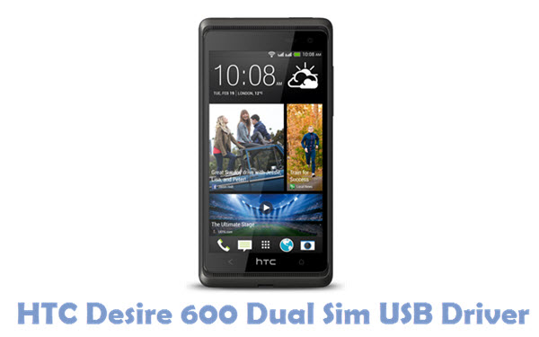 Download HTC Desire 600 Dual Sim USB Driver