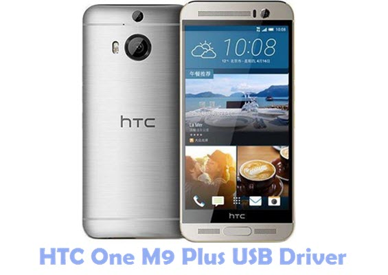 Download HTC One M9 Plus USB Driver