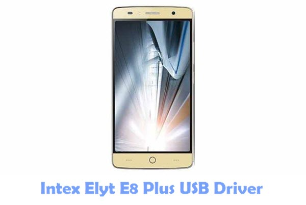 Download Intex Elyt E8 Plus USB Driver