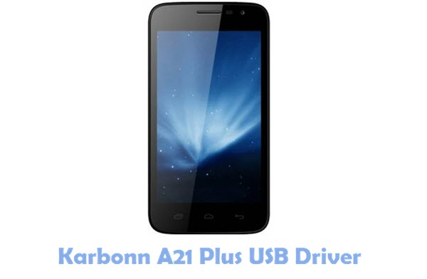 Download Karbonn A21 Plus USB Driver
