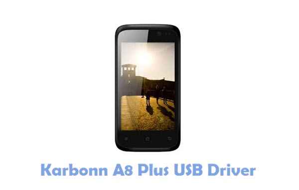 Download Karbonn A8 Plus USB Driver