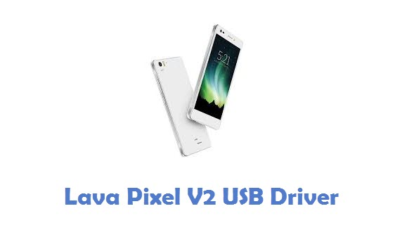 Lava Pixel V2 USB Driver