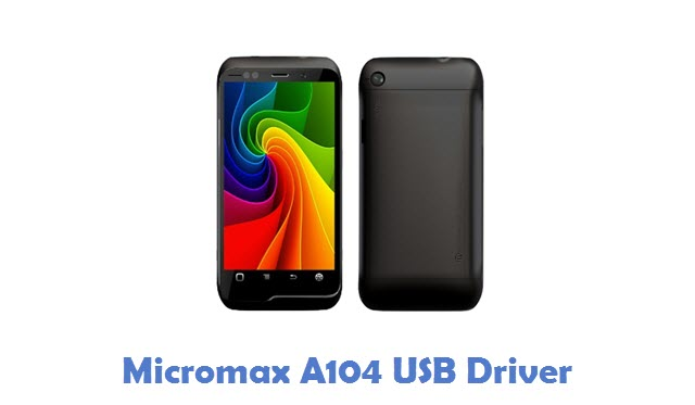 Micromax A104 USB Driver