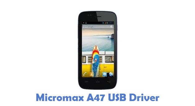 Micromax A47 USB Driver