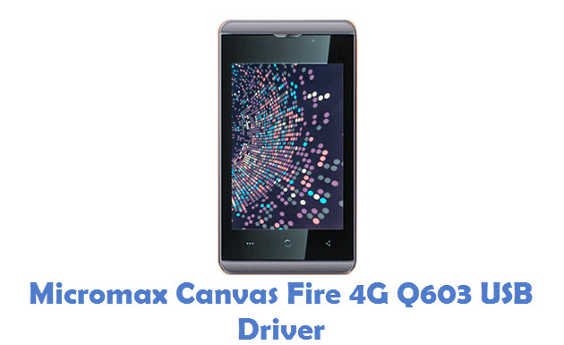 Micromax Canvas Fire 4G Q603 USB Driver