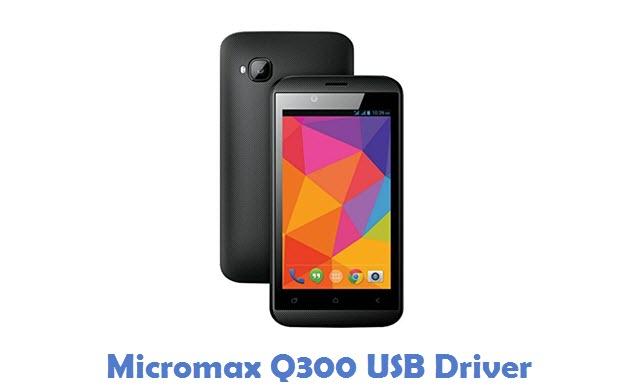 Micromax Q300 USB Driver