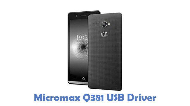 Micromax Q381 USB Driver