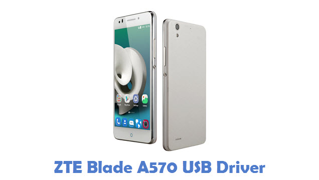 ZTE Blade A570 USB Driver