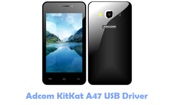 Adcom KitKat A47 USB Driver