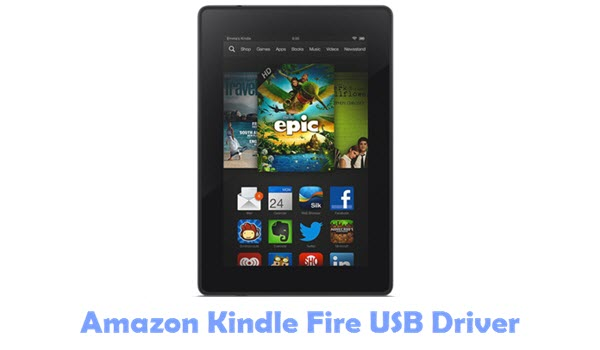 Download Amazon Kindle Fire USB Driver