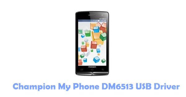 Download Champion My Phone DM6513 USB Driver