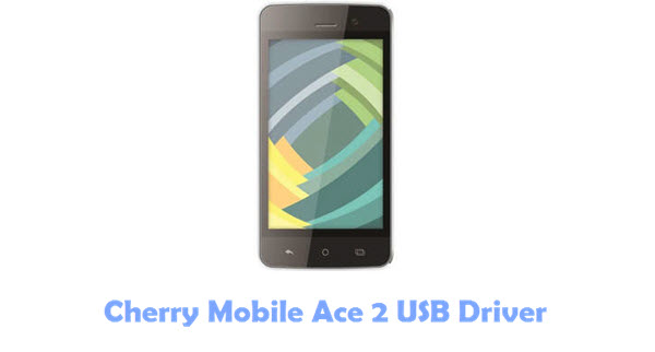 Cherry Mobile Ace 2 USB Driver