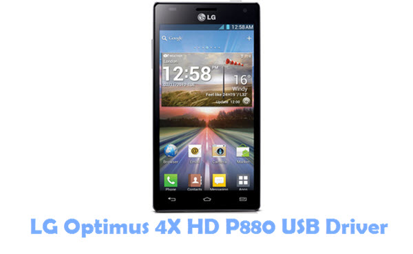 Download LG Optimus 4X HD P880 USB Driver