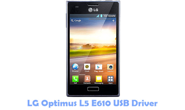 Download LG Optimus L5 E610 USB Driver