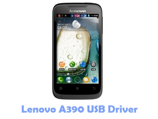 Download Lenovo A390 USB Driver