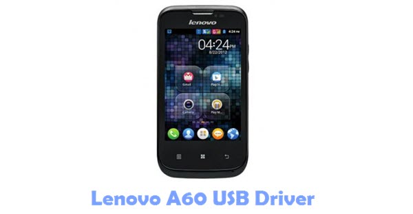 Download Lenovo A60 USB Driver