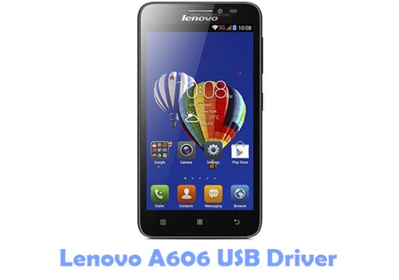Download Lenovo A606 USB Driver
