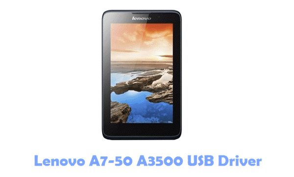 Download Lenovo A7-50 A3500 USB Driver