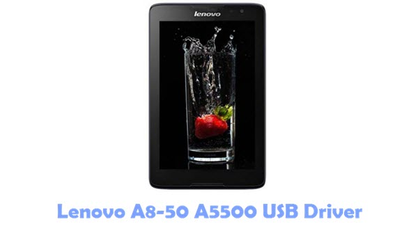 Download Lenovo A8-50 A5500 USB Driver