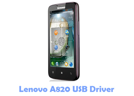 Download Lenovo A820 USB Driver