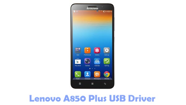 Download Lenovo A850 Plus USB Driver
