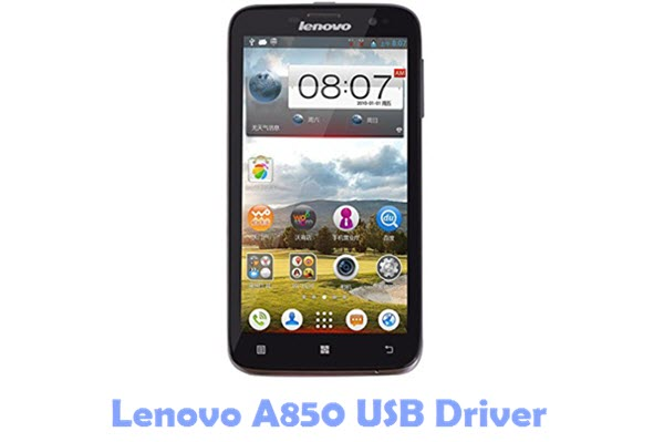 Download Lenovo A850 USB Driver