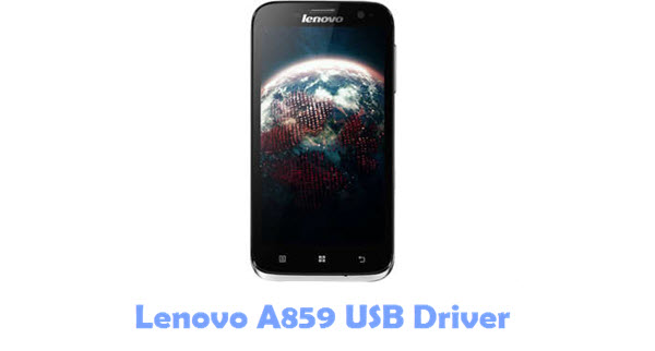 Download Lenovo A859 USB Driver