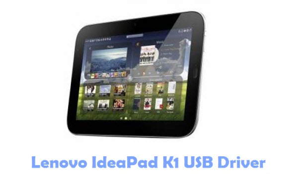 Download Lenovo IdeaPad K1 USB Driver