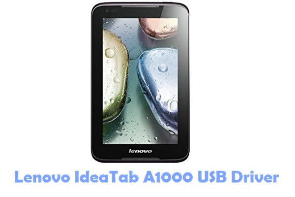 Download Lenovo IdeaTab A1000 USB Driver