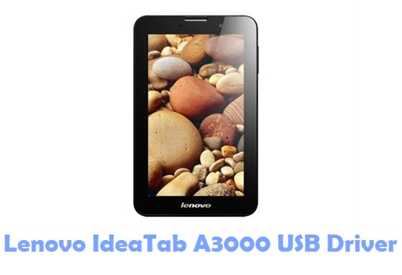Download Lenovo IdeaTab A3000 USB Driver