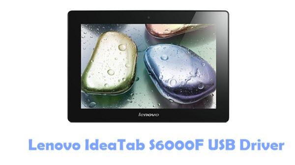 Download Lenovo IdeaTab S6000F USB Driver