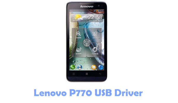 Download Lenovo P770 USB Driver