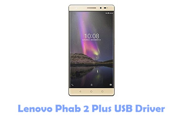 Download Lenovo Phab 2 Plus USB Driver
