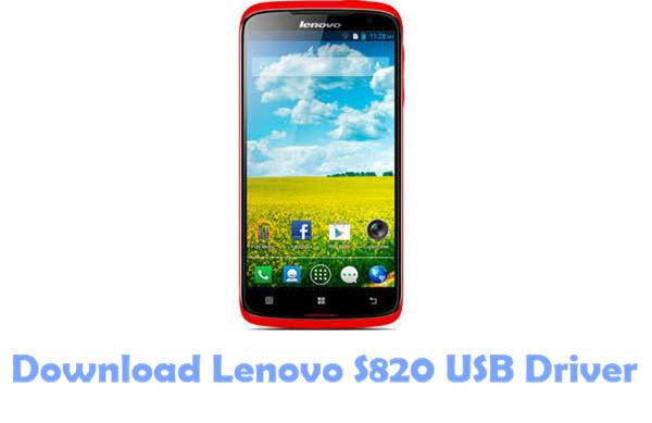 Download Lenovo S820 USB Driver