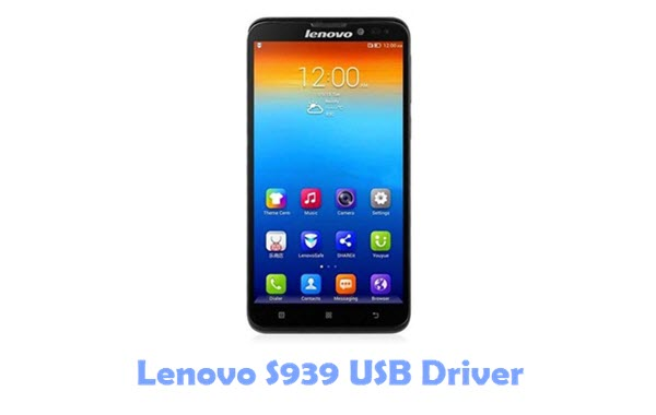 Download Lenovo S939 USB Driver