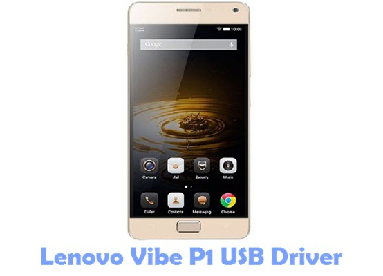Download Lenovo Vibe P1 USB Driver