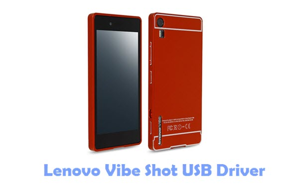 Download Lenovo Vibe Shot USB Driver