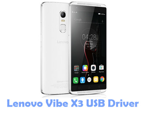Download Lenovo Vibe X3 USB Driver