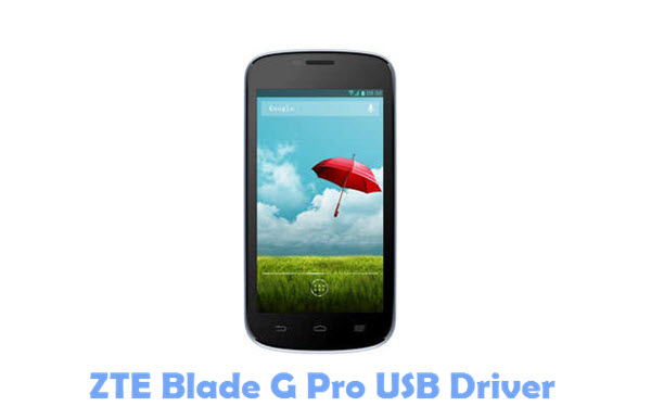 Download ZTE Blade G Pro USB Driver