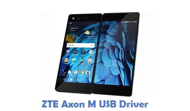 ZTE Axon M USB Driver