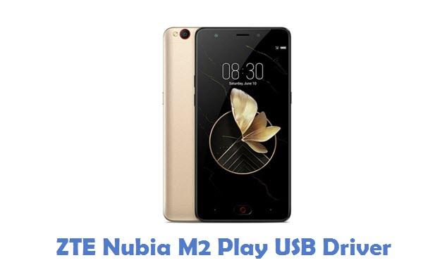ZTE Nubia M2 Play USB Driver