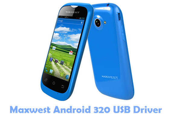 Download Maxwest Android 320 USB Driver