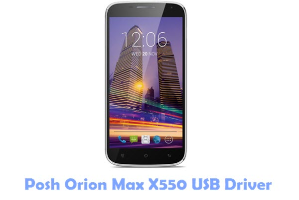 Download Posh Orion Max X550 USB Driver