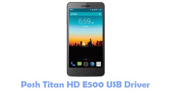 Download Posh Titan HD E500 USB Driver