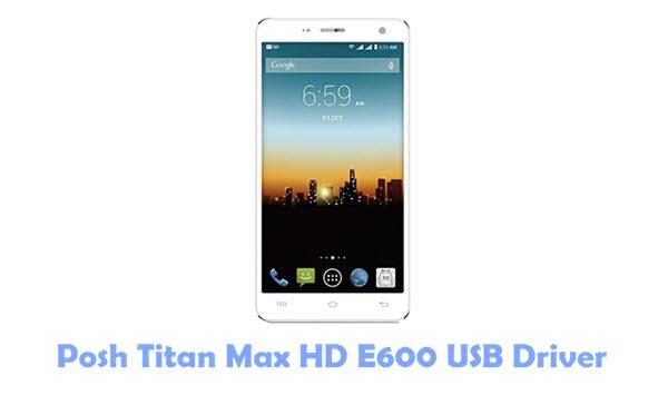 Download Posh Titan Max HD E600 USB Driver