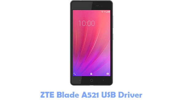 Download ZTE Blade A521 USB Driver | All USB Drivers