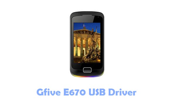 Download Gfive E670 USB Driver