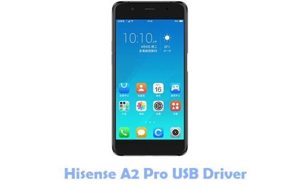 Hisense A2 Pro USB Driver