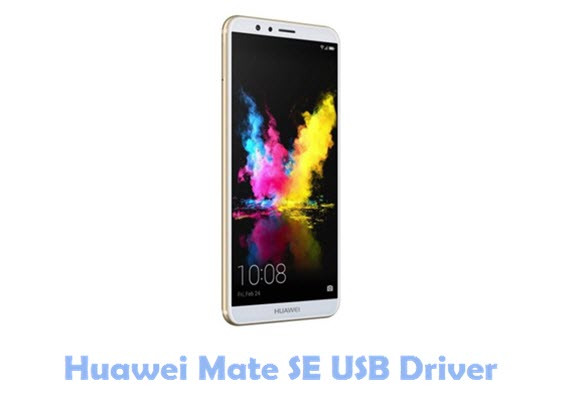 Download Huawei Mate SE USB Driver