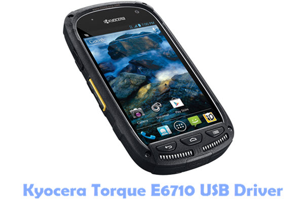 Kyocera Torque E6710 USB Driver